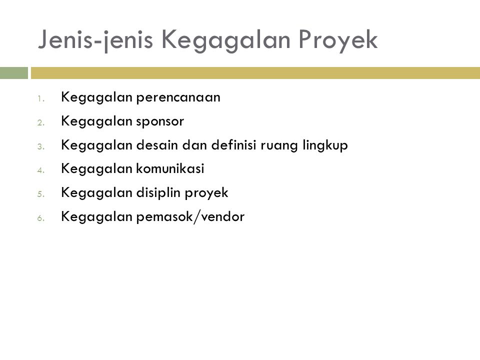 Jenis-jenis Kegagalan Proyek 1.Kegagalan perencanaan 2.
