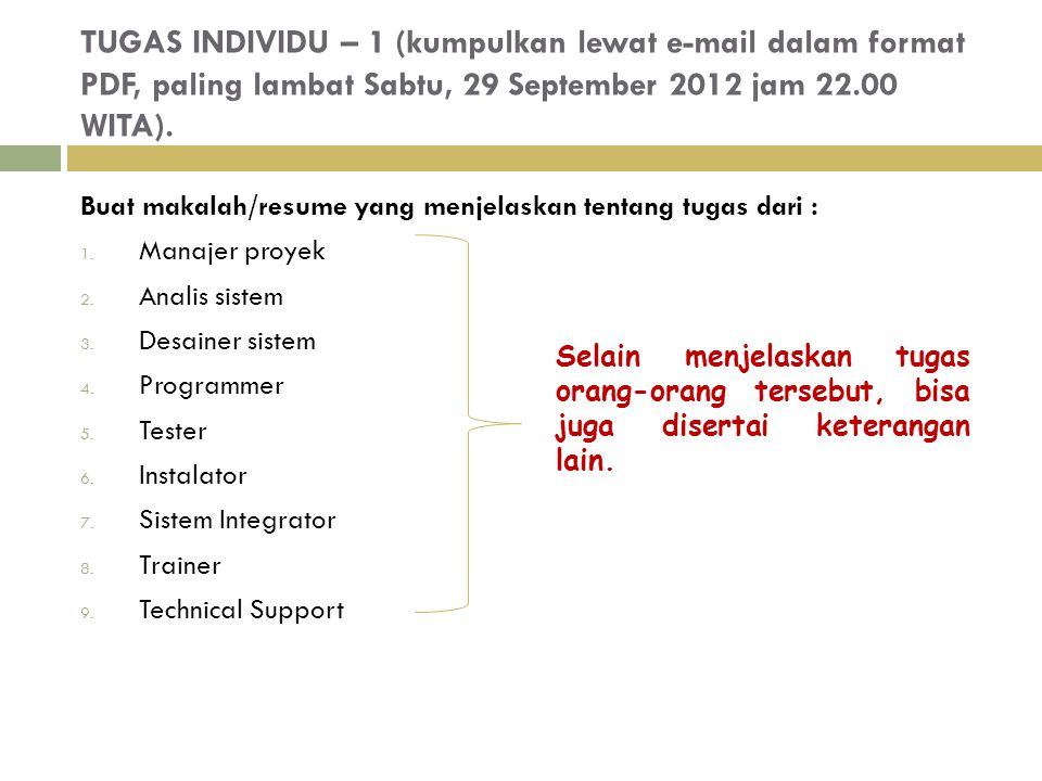 TUGAS INDIVIDU – 1 (kumpulkan lewat e-mail dalam format PDF, paling lambat Sabtu, 29 September 2012 jam 22.00 WITA). Buat makalah/resume yang menjelas