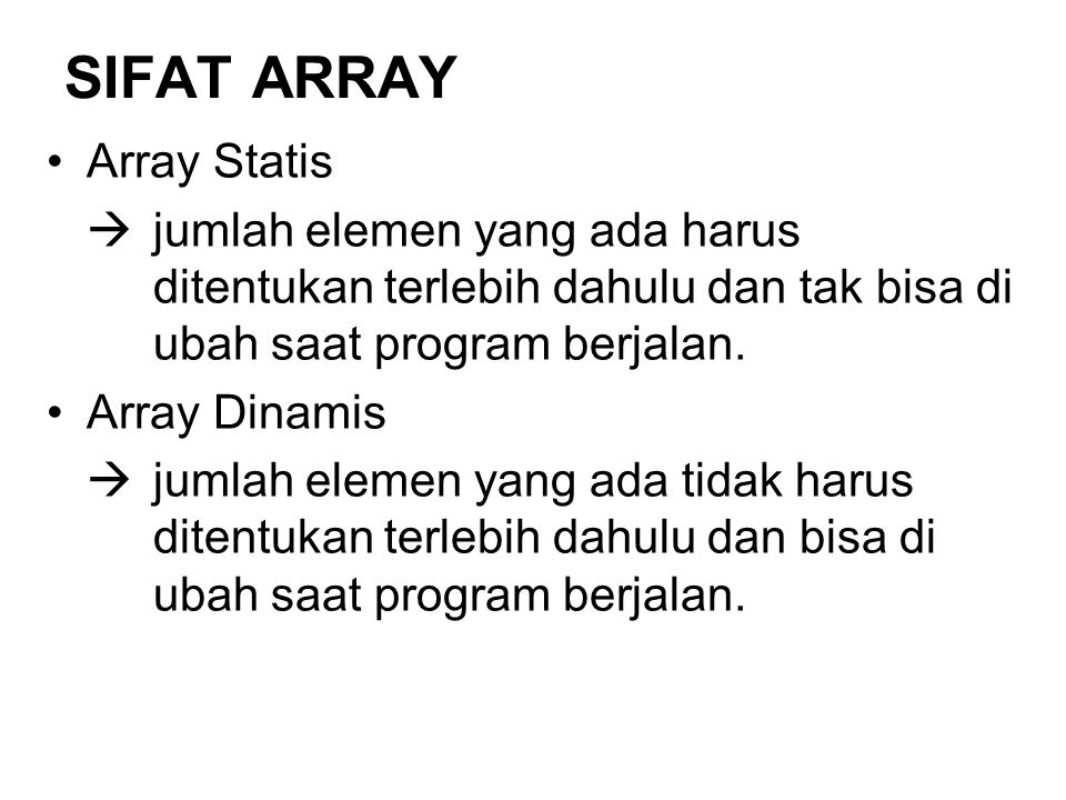 Bentuk Umum Array (C++) Array Berdimensi Satu Array Berdimensi Dua Data_Type Array_Name[jumlah elemen data]; Data_Type Array_Name[jlh baris, jlh kolom];