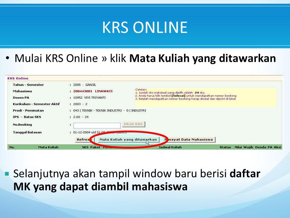 Mulai KRS Online » klik Mata Kuliah yang ditawarkan  Selanjutnya akan tampil window baru berisi daftar MK yang dapat diambil mahasiswa KRS ONLINE