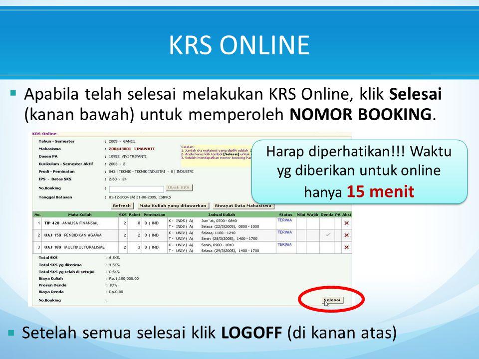  Apabila telah selesai melakukan KRS Online, klik Selesai (kanan bawah) untuk memperoleh NOMOR BOOKING.