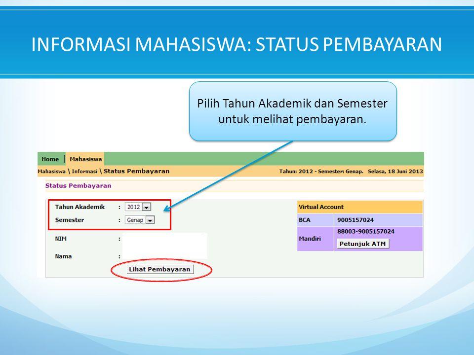 INFORMASI MAHASISWA: STATUS PEMBAYARAN Pilih Tahun Akademik dan Semester untuk melihat pembayaran.