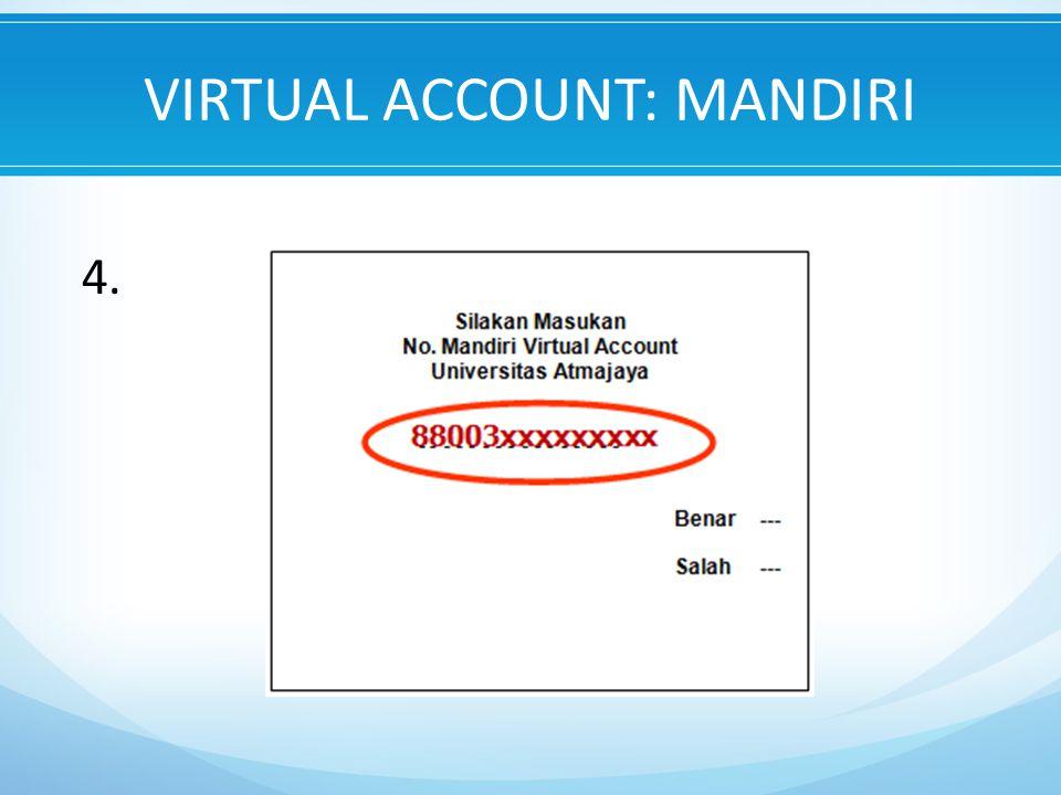 VIRTUAL ACCOUNT: MANDIRI 4.