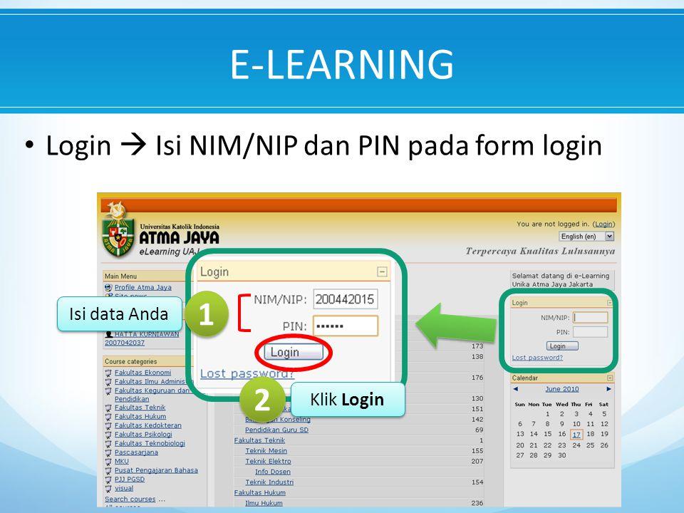 Login  Isi NIM/NIP dan PIN pada form login 1 1 Isi data Anda Klik Login 2 2