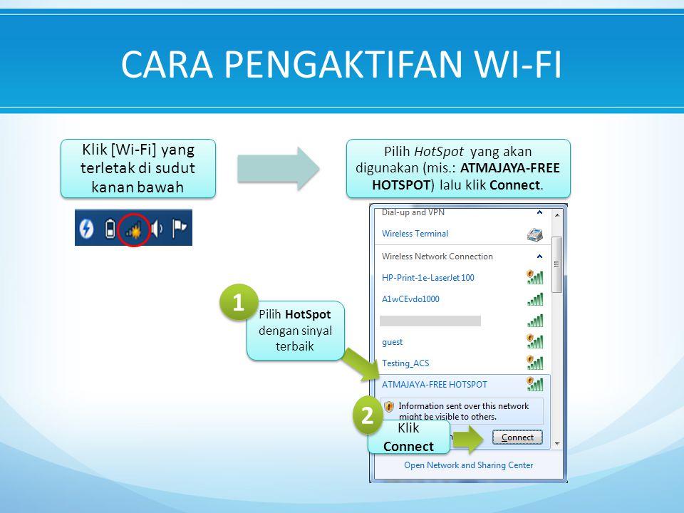 Klik [Wi-Fi] yang terletak di sudut kanan bawah Pilih HotSpot yang akan digunakan (mis.: ATMAJAYA-FREE HOTSPOT) lalu klik Connect.