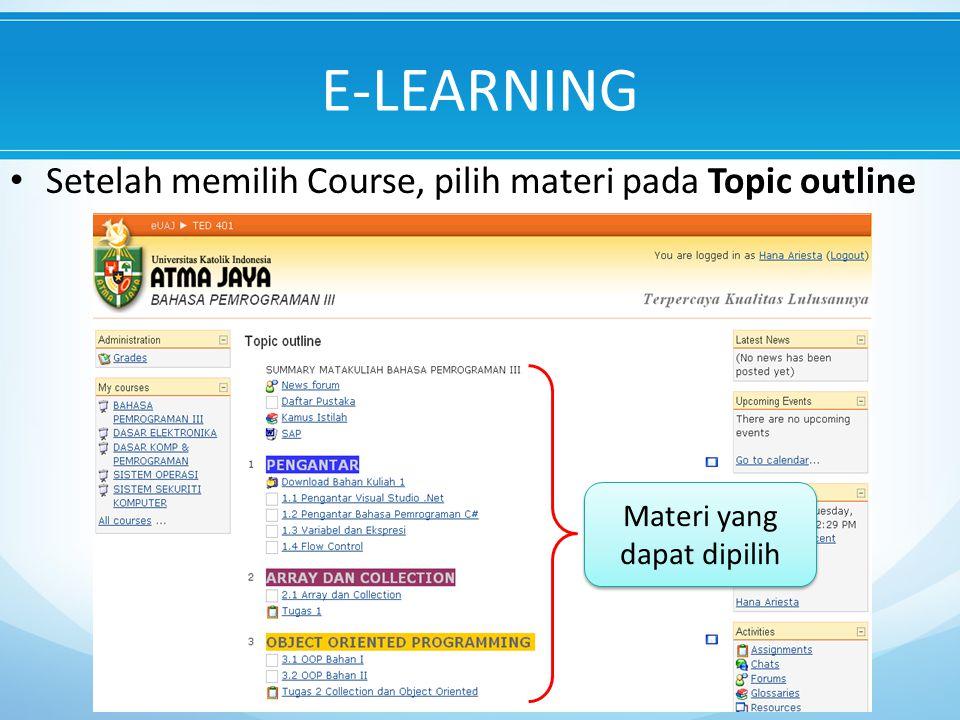 E-LEARNING Setelah memilih Course, pilih materi pada Topic outline Materi yang dapat dipilih