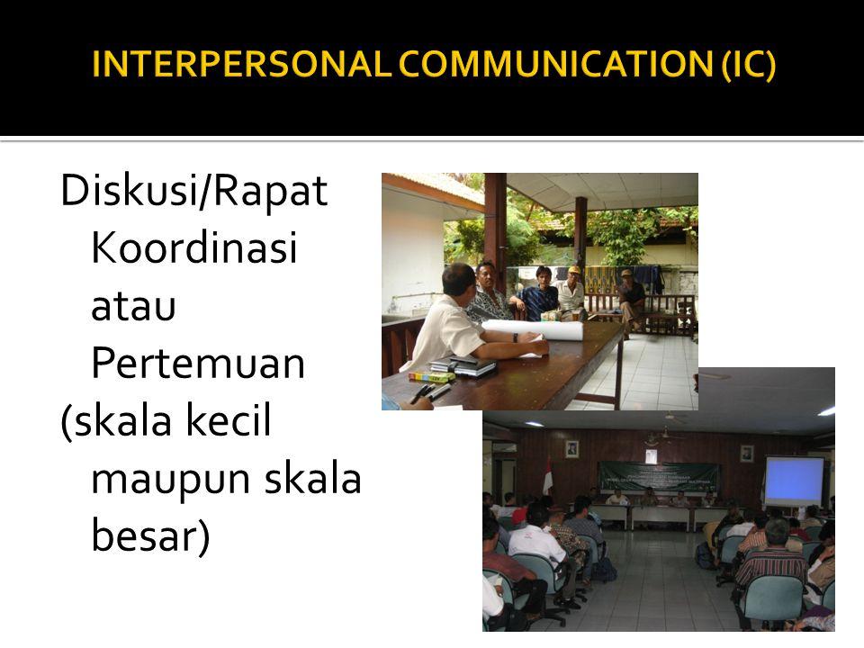 Diskusi/Rapat Koordinasi atau Pertemuan (skala kecil maupun skala besar)
