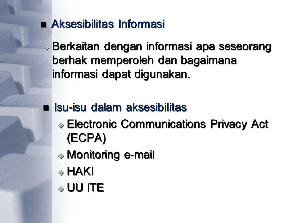 BBBBerkaitan dengan informasi apa seseorang berhak memperoleh dan bagaimana informasi dapat digunakan. Isu-isu dalam aksesibilitas EEEElectron