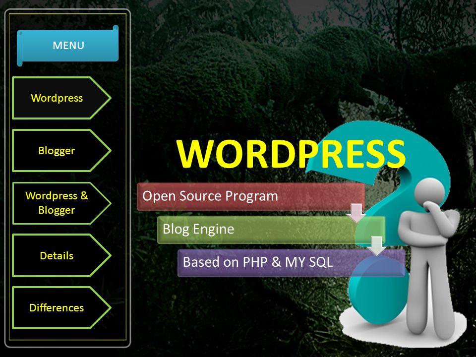 Wordpress Blogger Wordpress & Blogger Details Differences MENU