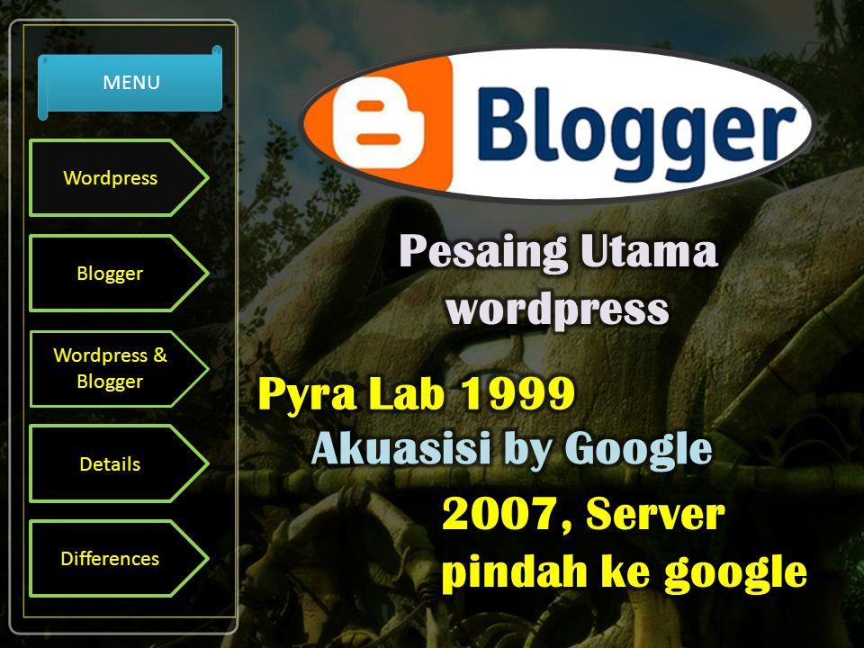 Mudah digunakanTersedia pilihan Theme Wordpress Blogger Wordpress & Blogger Details Differences MENU