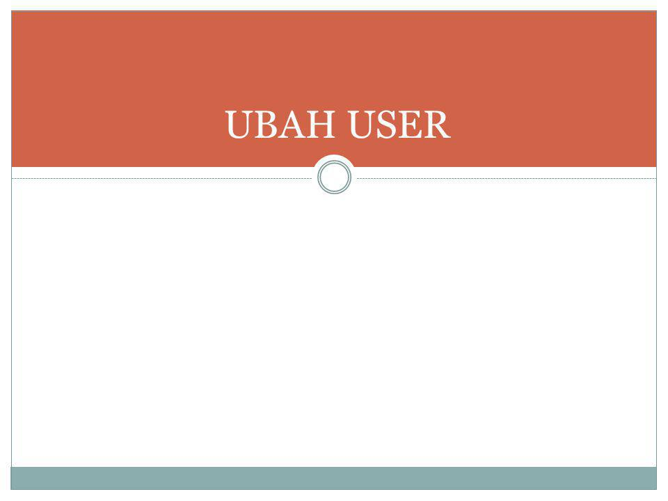 UBAH USER