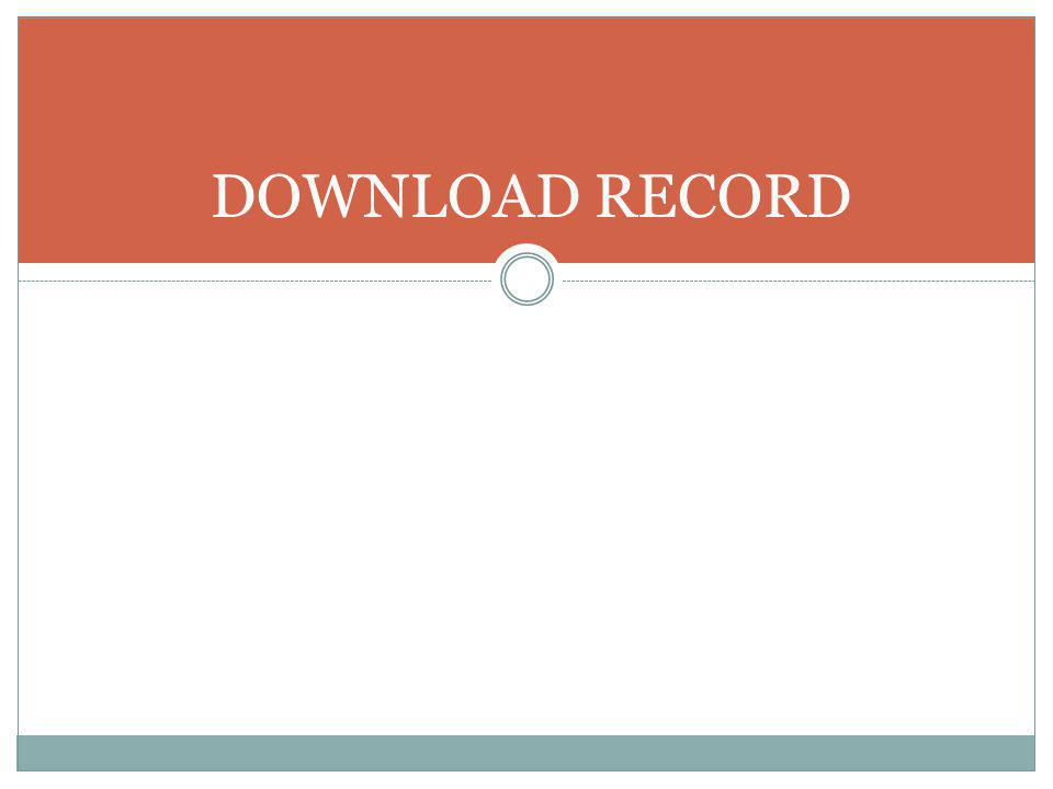 DOWNLOAD RECORD