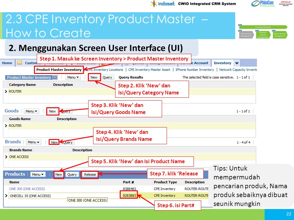 2.3 CPE Inventory Product Master – How to Create 22 Tips: Untuk mempermudah pencarian produk, Nama produk sebaiknya dibuat seunik mungkin 2.