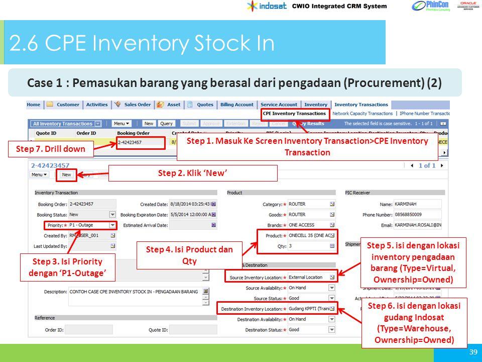 2.6 CPE Inventory Stock In 39 Case 1 : Pemasukan barang yang berasal dari pengadaan (Procurement) (2) Step 1.