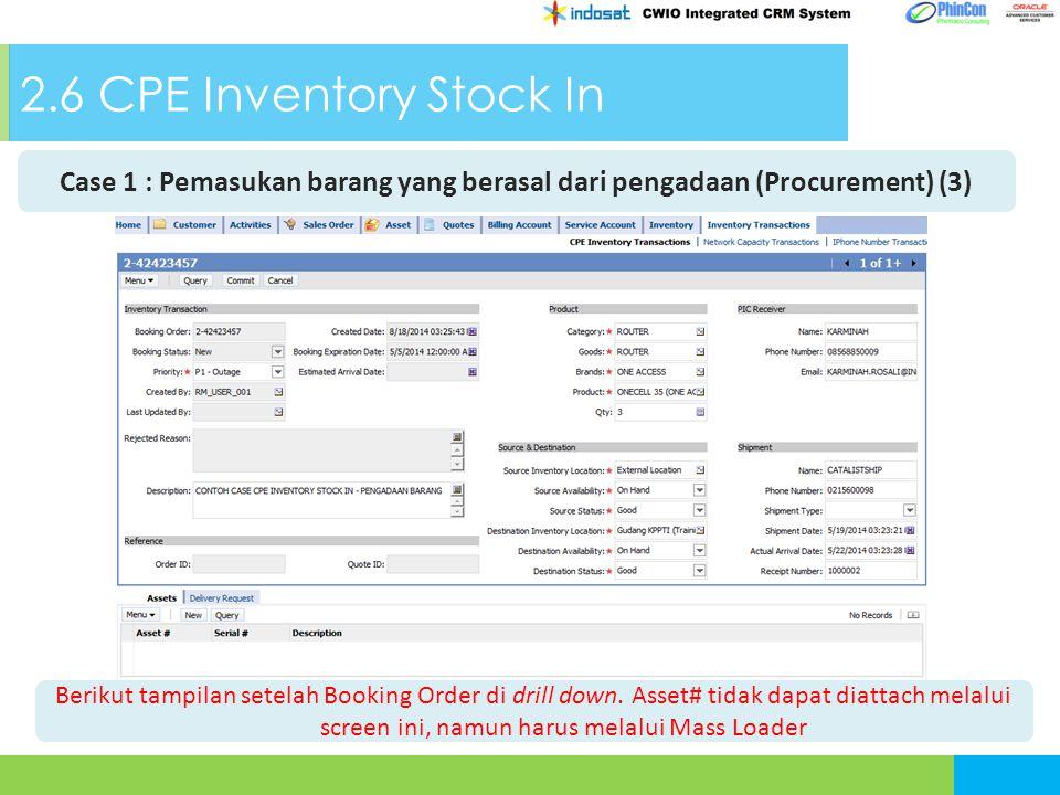 2.6 CPE Inventory Stock In Case 1 : Pemasukan barang yang berasal dari pengadaan (Procurement) (3) Berikut tampilan setelah Booking Order di drill down.