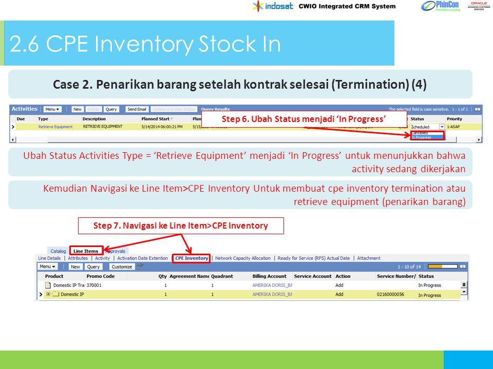 2.6 CPE Inventory Stock In Case 2. Penarikan barang setelah kontrak selesai (Termination) (4) Step 6. Ubah Status menjadi 'In Progress' Ubah Status Ac
