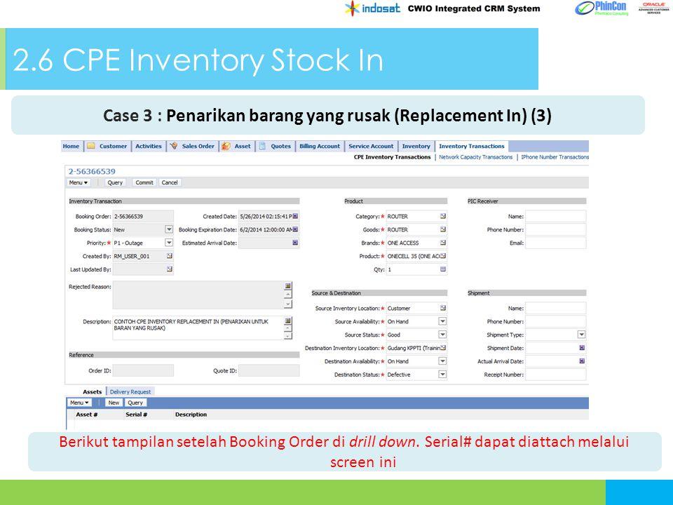 2.6 CPE Inventory Stock In Berikut tampilan setelah Booking Order di drill down.