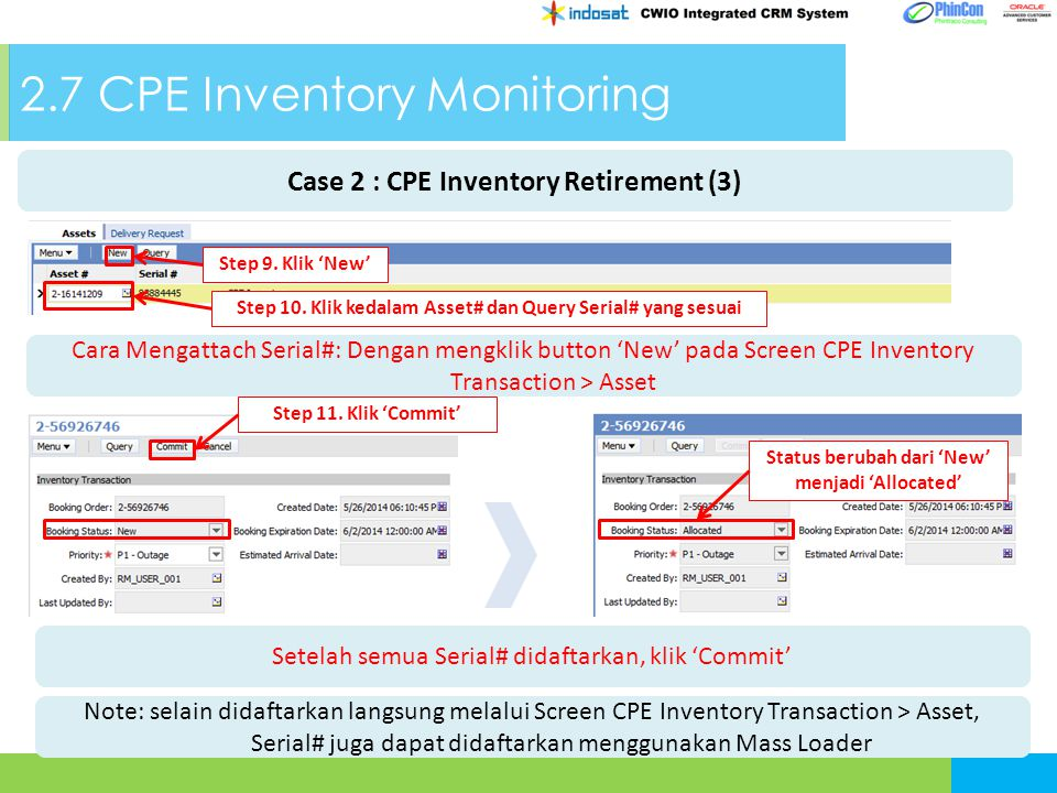 2.7 CPE Inventory Monitoring Cara Mengattach Serial#: Dengan mengklik button 'New' pada Screen CPE Inventory Transaction > Asset Step 9.