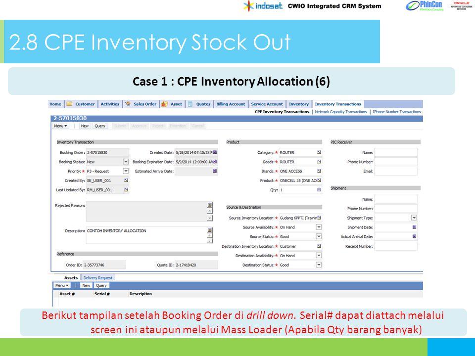 2.8 CPE Inventory Stock Out Berikut tampilan setelah Booking Order di drill down.