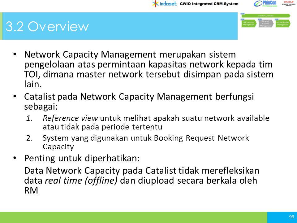 3.2 Overview Network Capacity Management merupakan sistem pengelolaan atas permintaan kapasitas network kepada tim TOI, dimana master network tersebut disimpan pada sistem lain.