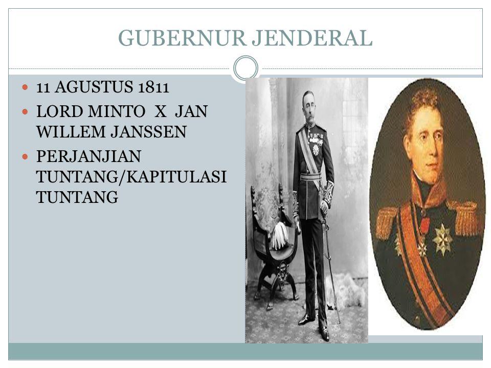 GUBERNUR JENDERAL 11 AGUSTUS 1811 LORD MINTO X JAN WILLEM JANSSEN PERJANJIAN TUNTANG/KAPITULASI TUNTANG