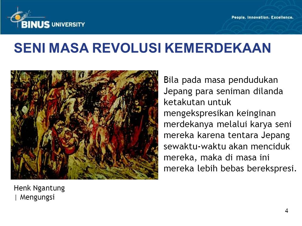 5 SENI MASA REVOLUSI KEMERDEKAAN Pada masa Revolusi fisik memperjuangkan dan mempertahankan kemerdekaan antara 1945-1950 seniman-seniman terkemuka dari Jakarta dan Bandung banyak pindah ke Yogyakarta.