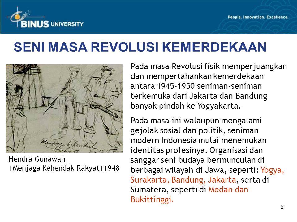 6 SENI MASA REVOLUSI KEMERDEKAAN Hendra Gunawan |Pengantin Revolusi|1955 Situasi politik selama memperjuangkan kemerdekaan dan kedekatan dengan para pemimpin perjuangan memaksa kebanyakan seniman untuk menyatu dalam cita-cita kemerdekaan.