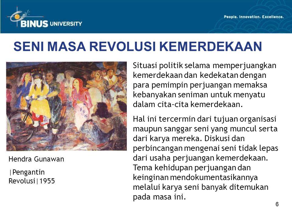 7 SENI MASA REVOLUSI KEMERDEKAAN Beberapa organisasi seni yang muncul antara lain: TAHUNKELOMPOKTEMPATTOKOHASPIRASI & AKTIVITAS 1945Pelukis FrontBandungSudjono Kerton, Affandi, Hendra Gunawan Menggambarkan situasi perang kemerdekaan 1946- 1950 GelanggangJakartaMochtar Apin, Henk Ngantung, Chairil Anwar, Asrul Sani (disebut juga Generasi '45) Menemukan identitas budaya Indonesia.