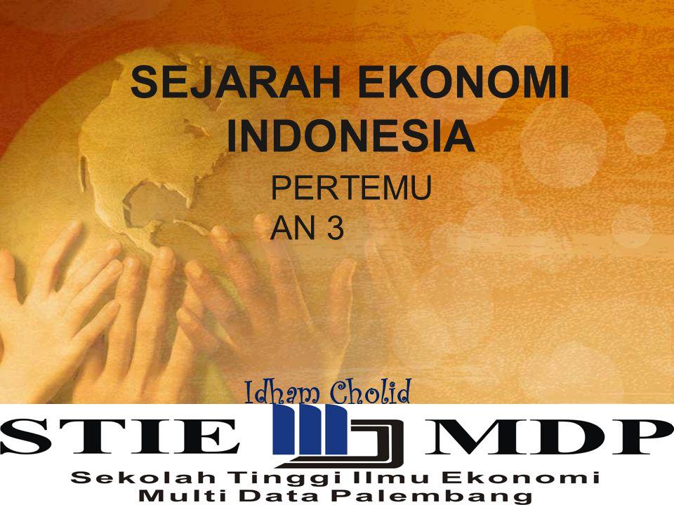 SEJARAH EKONOMI INDONESIA PERTEMU AN 3 Idham Cholid
