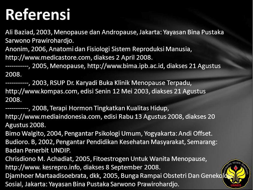Referensi Ali Baziad, 2003, Menopause dan Andropause, Jakarta: Yayasan Bina Pustaka Sarwono Prawirohardjo. Anonim, 2006, Anatomi dan Fisiologi Sistem