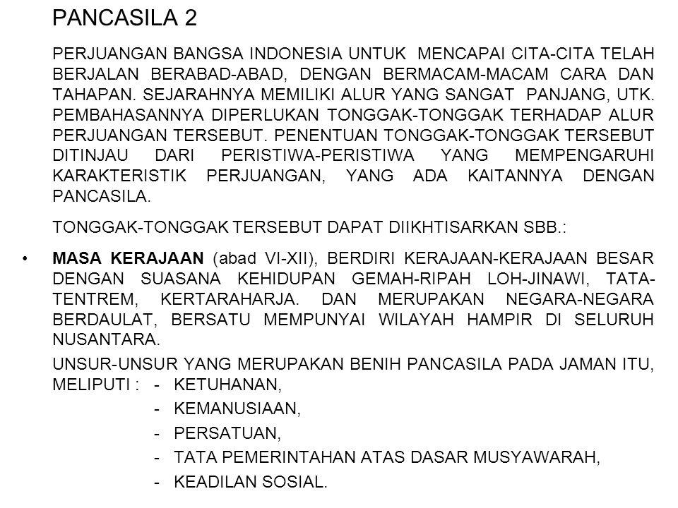 PANCASILA 2 PERJUANGAN BANGSA INDONESIA UNTUK MENCAPAI CITA-CITA TELAH BERJALAN BERABAD-ABAD, DENGAN BERMACAM-MACAM CARA DAN TAHAPAN. SEJARAHNYA MEMIL