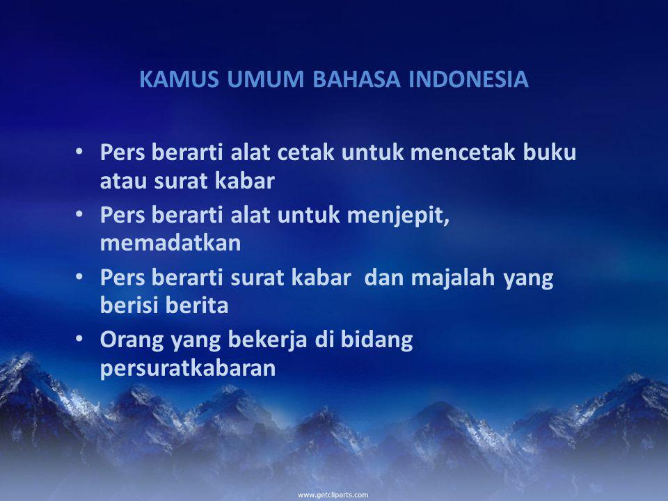Setelah munculnya pergerakan modern Budi Utomo, surat kabar yang dikeluarkan orang Indonesia lebih banyak berfungsi sebagai alat perjuangan, yakni : Pers saat itu merupakan terompet dari organisasi pergerakan orang Indonesia.