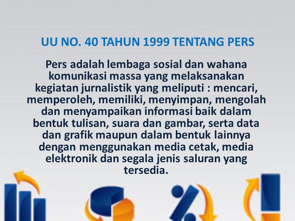 ENSIKLOPEDI PERS INDONESIA Istilah pers merupakan sebutan bagi penerbit/ perusahaan/ kalangan yang berkaitan dengan media massa atau wartawan.