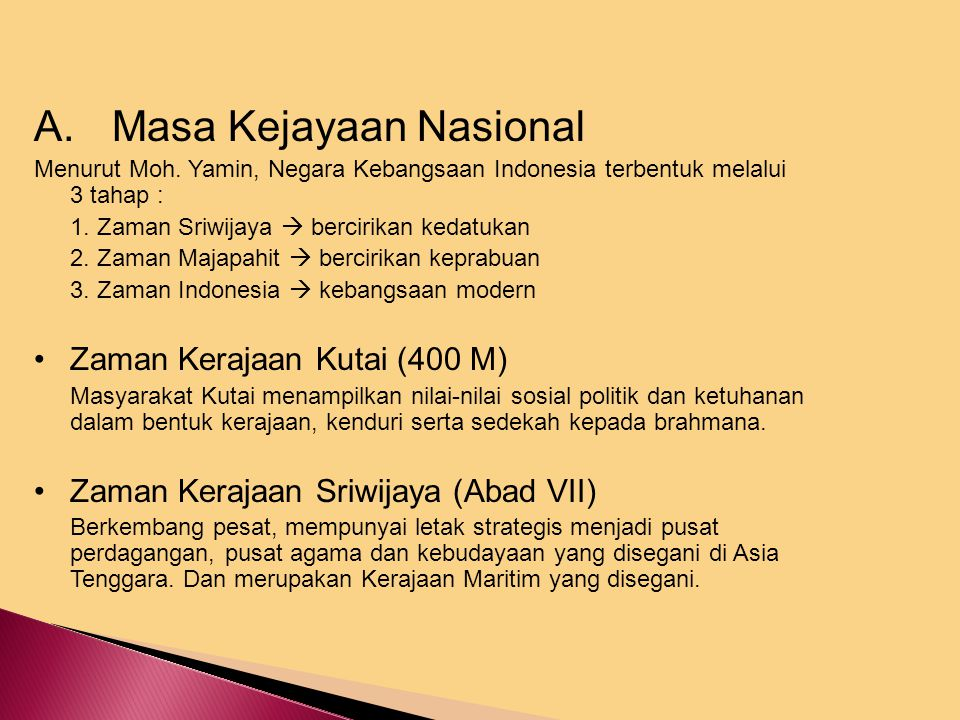 A.Masa Kejayaan Nasional Menurut Moh.