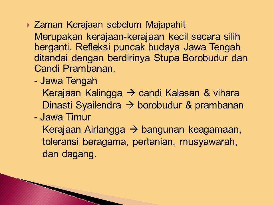 A.Masa Kejayaan Nasional Menurut Moh. Yamin, Negara Kebangsaan Indonesia terbentuk melalui 3 tahap : 1. Zaman Sriwijaya  bercirikan kedatukan 2. Zama