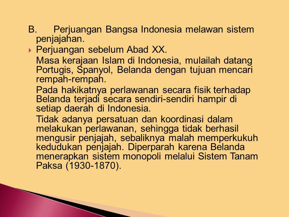 B.Perjuangan Bangsa Indonesia melawan sistem penjajahan.