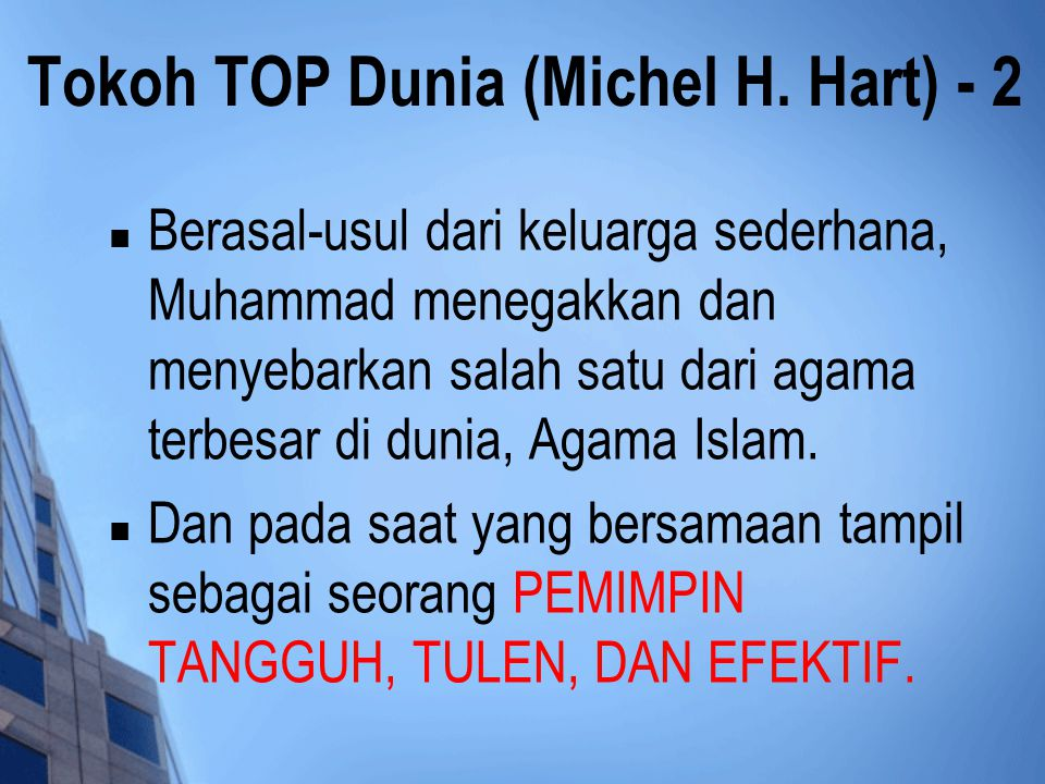 Tokoh TOP Dunia (Michel H. Hart) - 2 Berasal-usul dari keluarga sederhana, Muhammad menegakkan dan menyebarkan salah satu dari agama terbesar di dunia