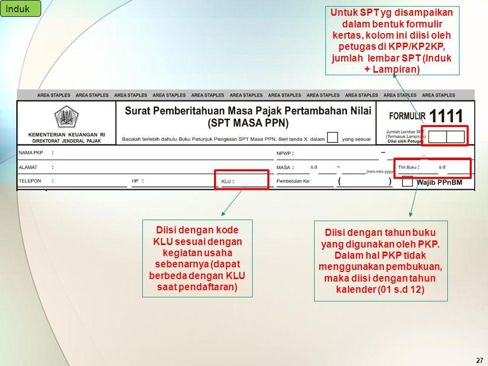 Untuk SPT yg disampaikan dalam bentuk formulir kertas, kolom ini diisi oleh petugas di KPP/KP2KP, jumlah lembar SPT (Induk + Lampiran) Diisi dengan ta