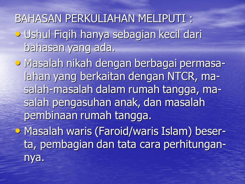 BAHASAN PERKULIAHAN MELIPUTI : Ushul Fiqih hanya sebagian kecil dari bahasan yang ada. Ushul Fiqih hanya sebagian kecil dari bahasan yang ada. Masalah