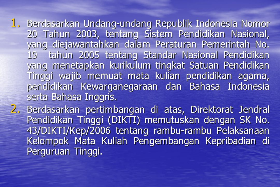 LANDASAN HISTORIS Nilai-nilai Pancasila digali dari bangsa Indonesia sendiri, seperti nilai-nilai ketuhanan (kepercayaan kepada Tuhan telah berkembang dan sikap toleransi sudah lahir), dan nilai kemanusiaan yang adil dan beradab dan sila-sila lainnya.