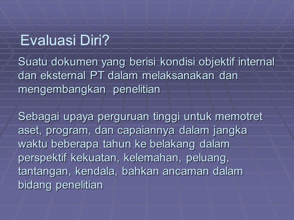 Suatu dokumen yang berisi kondisi objektif internal dan eksternal PT dalam melaksanakan dan mengembangkan penelitian Sebagai upaya perguruan tinggi un