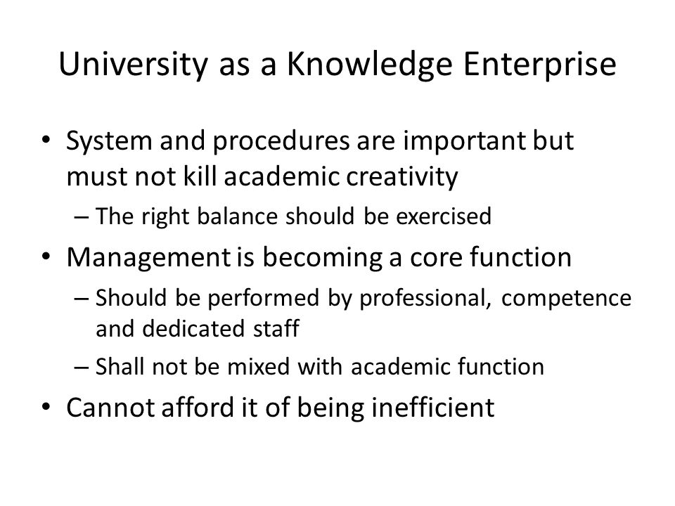 University Autonomy and Legal Entity Autonomy covers not only academic function, but most importantly on managing and setting direction for development OECD look into the following matters: – Establishing/closing programs – Hire/fire staff – Setting fee – Manage revenue Autonomy should be matched with accountability