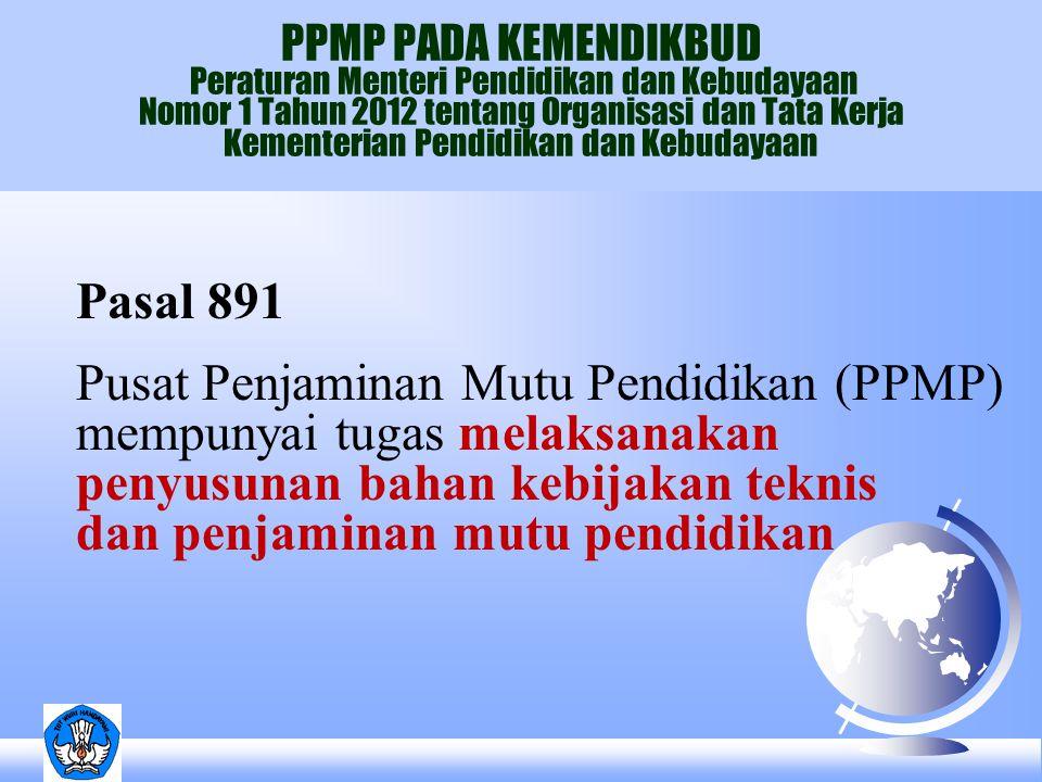 PPMP PADA KEMENDIKBUD Peraturan Menteri Pendidikan dan Kebudayaan Nomor 1 Tahun 2012 tentang Organisasi dan Tata Kerja Kementerian Pendidikan dan Kebu