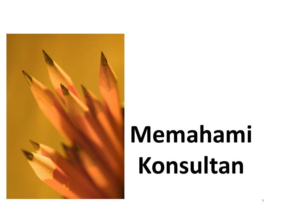 Berdasarkan tujuan dan kegiatan konsultan, : Jenis Konsultan konsultan manajemen konsultan teknis.