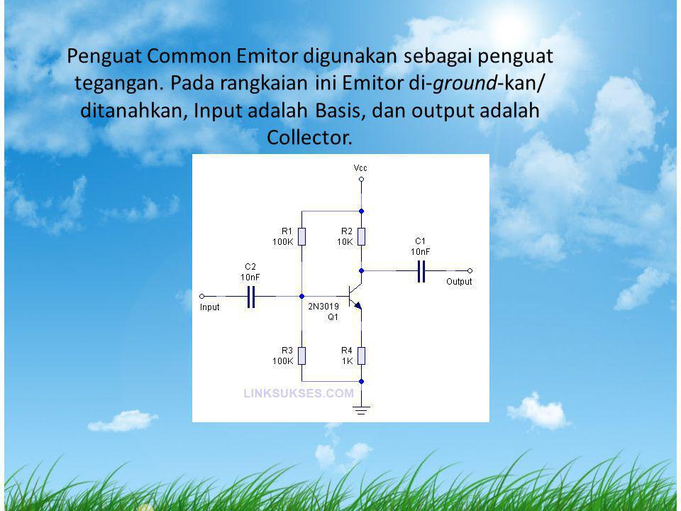 Penguat Common Emitor digunakan sebagai penguat tegangan. Pada rangkaian ini Emitor di-ground-kan/ ditanahkan, Input adalah Basis, dan output adalah C