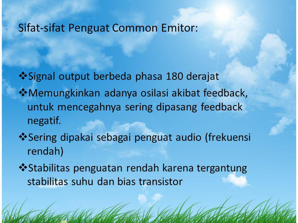  Signal output berbeda phasa 180 derajat  Memungkinkan adanya osilasi akibat feedback, untuk mencegahnya sering dipasang feedback negatif.  Sering