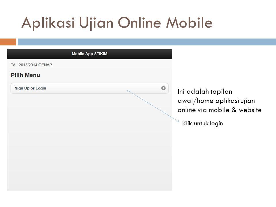 Aplikasi Ujian Online Mobile Ini adalah tapilan awal/home aplikasi ujian online via mobile & website Klik untuk login