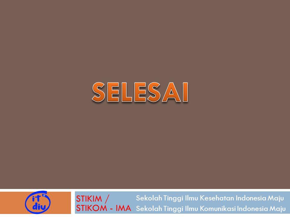 Sekolah Tinggi Ilmu Kesehatan Indonesia Maju Sekolah Tinggi Ilmu Komunikasi Indonesia Maju STIKIM / STIKOM - IMA