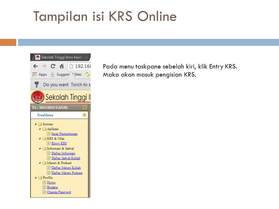 Pada menu taskpane sebelah kiri, klik Entry KRS. Maka akan masuk pengisian KRS.