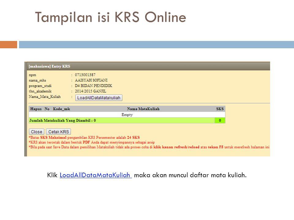 Tampilan isi KRS Online Klik LoadAllDataMataKuliah maka akan muncul daftar mata kuliah.